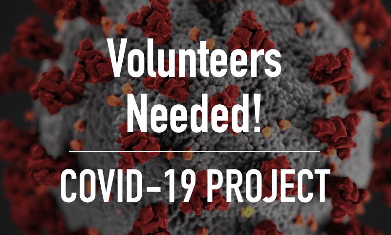 COVID-19 Project Volunteers Needed